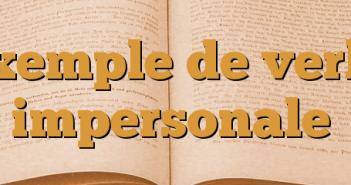 Exemple de verbe impersonale