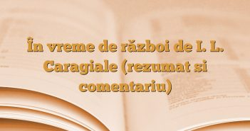 În vreme de război de I. L. Caragiale (rezumat si comentariu)