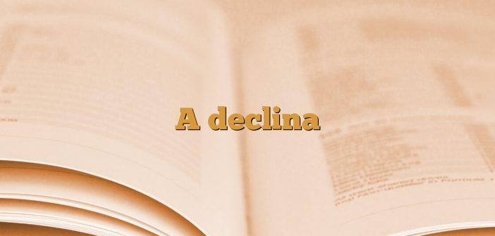 A declina