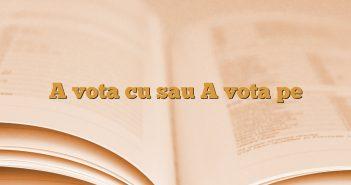 A vota cu sau A vota pe