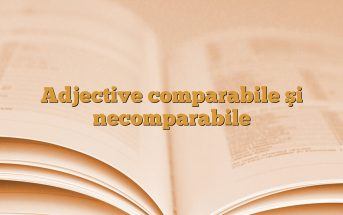 Adjective comparabile şi necomparabile