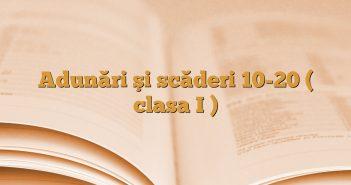 Adunări şi scăderi 10-20 ( clasa I )
