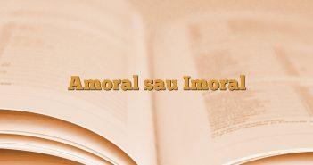 Amoral sau Imoral