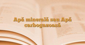 Apă minerală sau Apă carbogazoasă