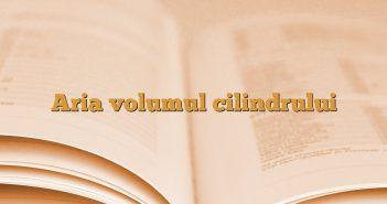 Aria volumul cilindrului
