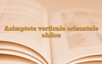 Asimptote verticale orizontale oblice