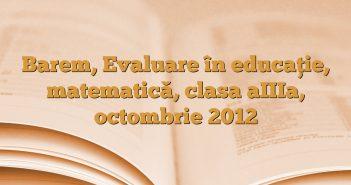 Barem, Evaluare în educaţie, matematică, clasa aIIIa, octombrie 2012