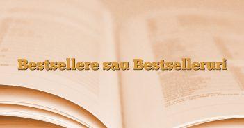 Bestsellere sau Bestselleruri