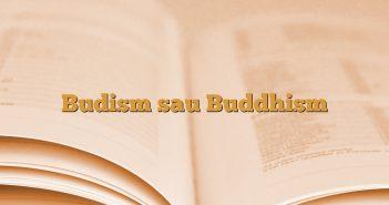 Budism sau Buddhism