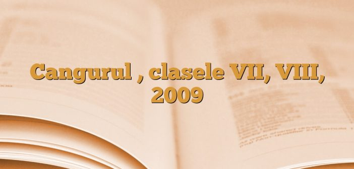 Cangurul , clasele VII, VIII, 2009