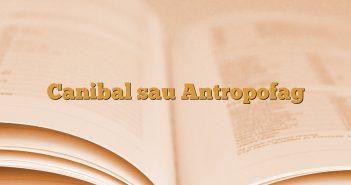 Canibal sau Antropofag