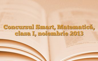 Concursul Smart, Matematică, clasa I, noiembrie 2013