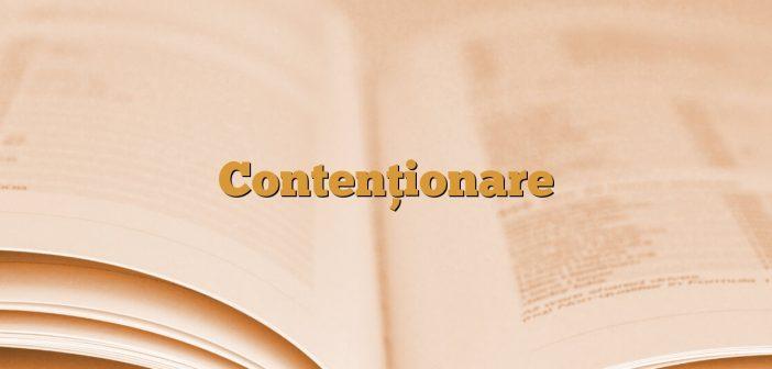 Contenționare