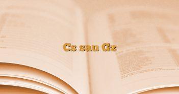 Cs sau Gz
