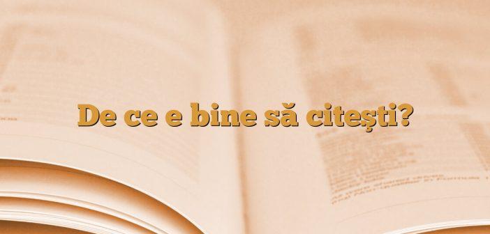 De ce e bine să citeşti?