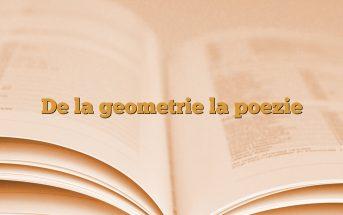 De la geometrie la poezie