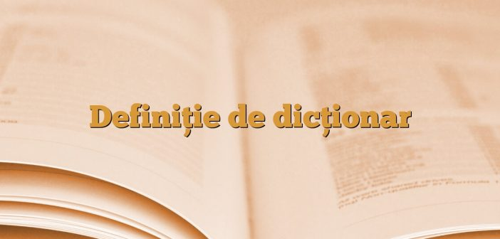 Definiție de dicționar