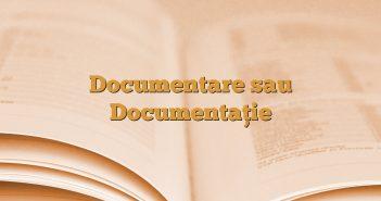Documentare sau Documentaţie