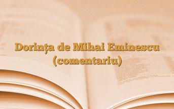 Dorinţa de Mihai Eminescu (comentariu)