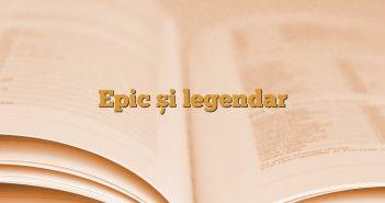Epic și legendar