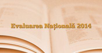 Evaluarea Națională 2014