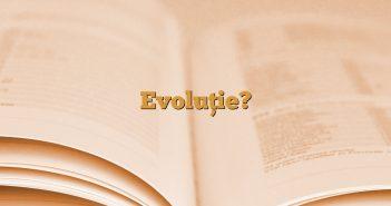 Evoluție?