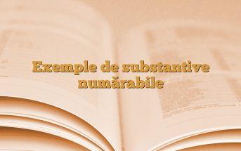 Exemple de substantive numărabile