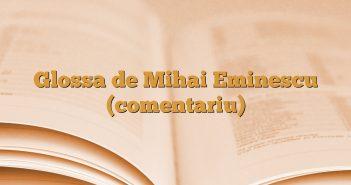 Glossa de Mihai Eminescu (comentariu)