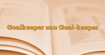 Goalkeeper sau Goal-keeper
