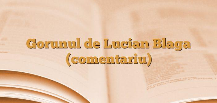 Gorunul de Lucian Blaga (comentariu)
