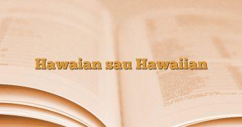 Hawaian sau Hawaiian