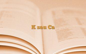 K sau Ca