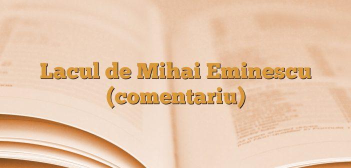 Lacul de Mihai Eminescu (comentariu)