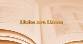 Liniar sau Linear