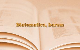Matematica, barem