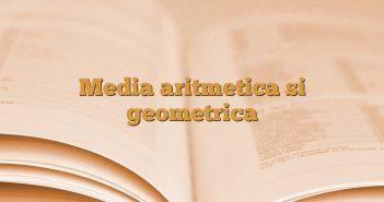 Media aritmetica si geometrica