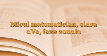 Micul matematician, clasa aVa, faza zonala