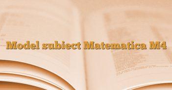 Model subiect Matematica M4