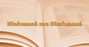 Ninfomană sau Nimfomană