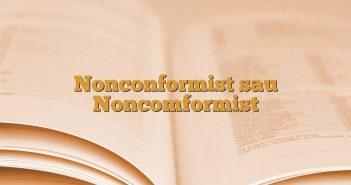 Nonconformist sau Noncomformist