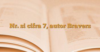 Nr. si cifra 7, autor Bravers