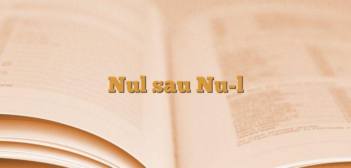 Nul sau Nu-l