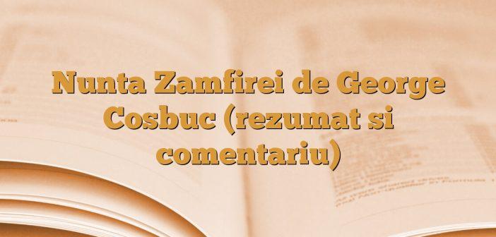Nunta Zamfirei de George Cosbuc (rezumat si comentariu)