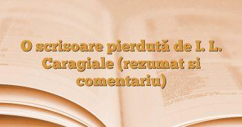 O scrisoare pierdută de I. L. Caragiale (rezumat si comentariu)