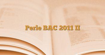 Perle BAC 2011 II