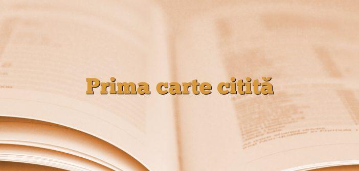 Prima carte citită