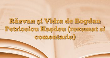 Răzvan şi Vidra de Bogdan Petriceicu Haşdeu (rezumat si comentariu)