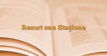 Resort sau Staţiune