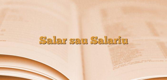 Salar sau Salariu