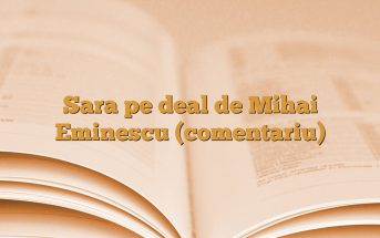 Sara pe deal de Mihai Eminescu (comentariu)